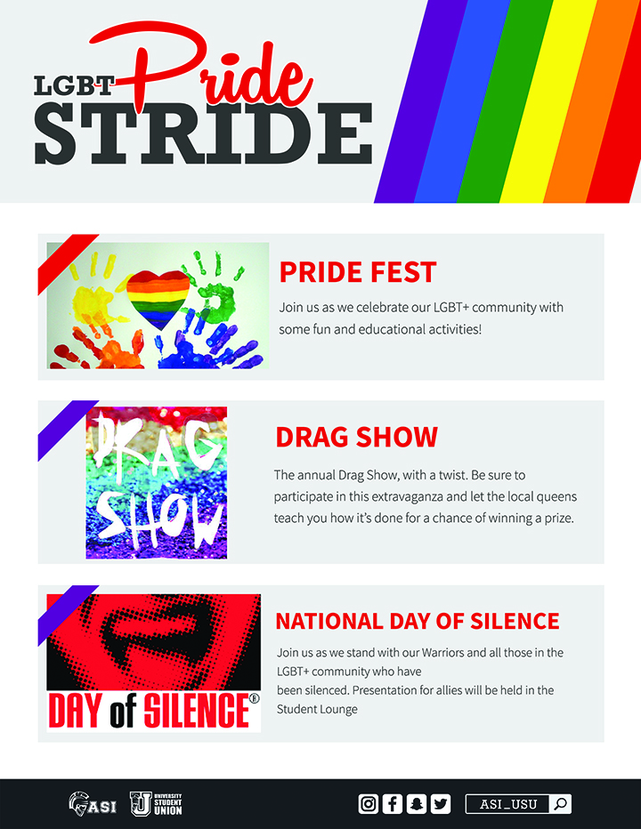 Our LGBT Pride Stride is an event where everyone can join and celebrate the our LGBT+ community with fun activities. There will be a drag show and our national day of silence for all of those in the LGBT community that have been oppressed.
